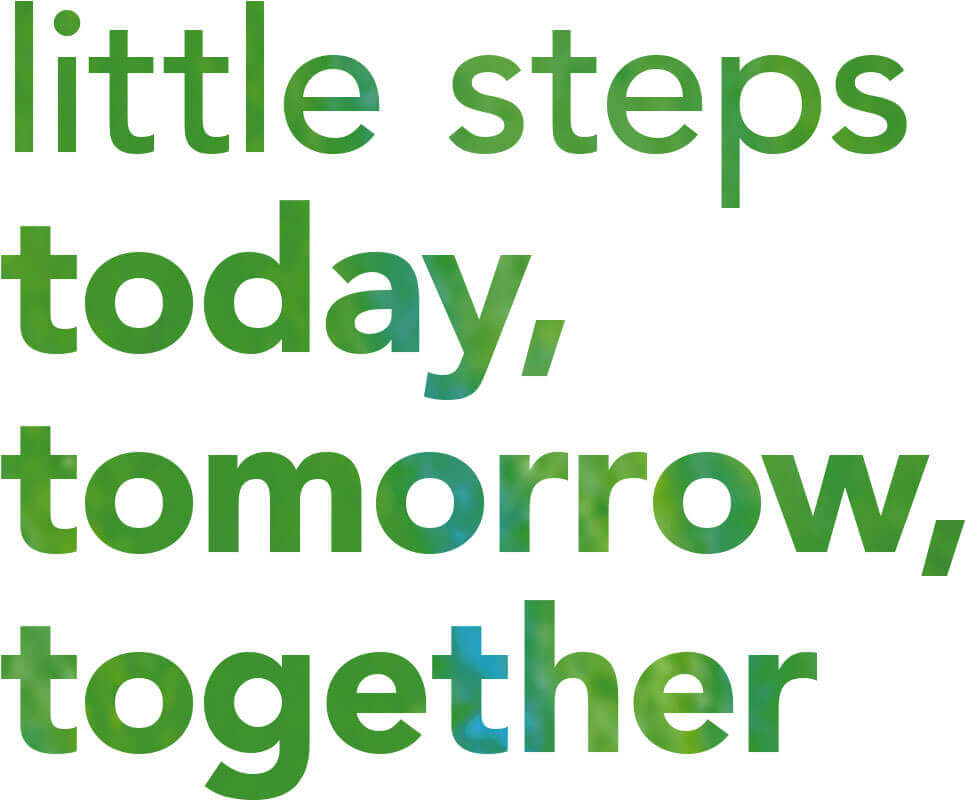 Little steps today, tomorrow, together